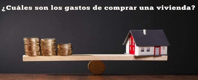 Cuales son los gastos a la hora de comprarse una vivienda
